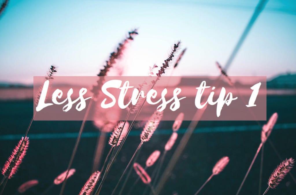RELAX // Less stress weken tip 1