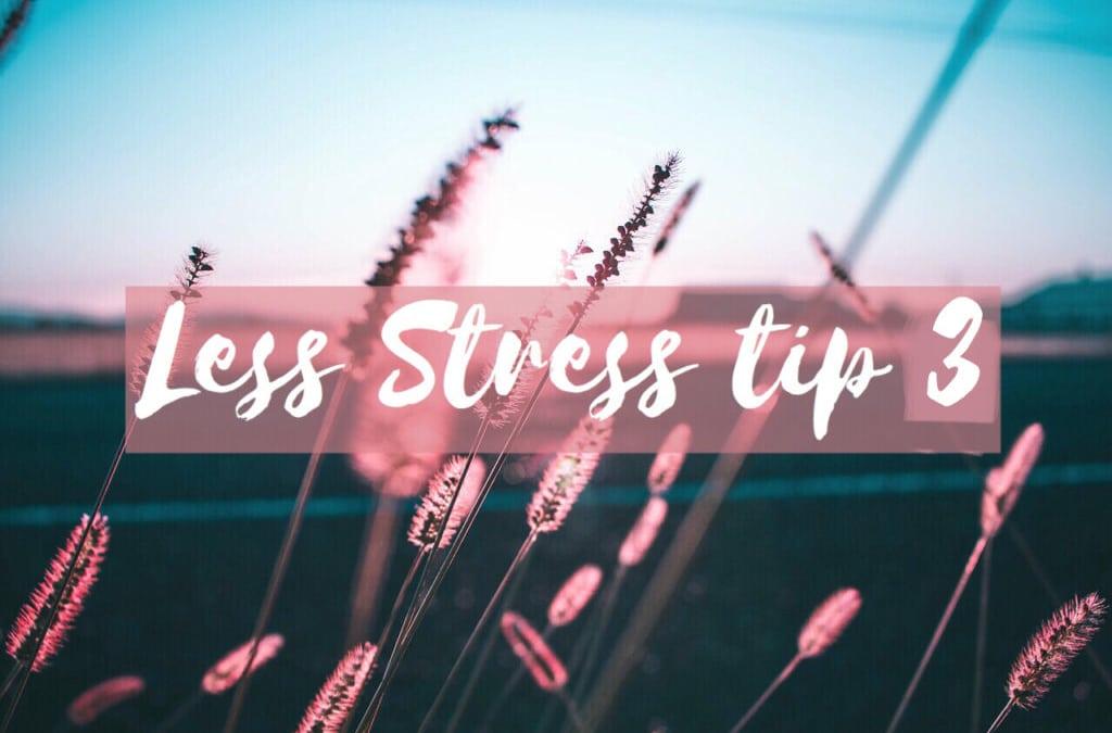 RELAX // Less Stress weken tip 3