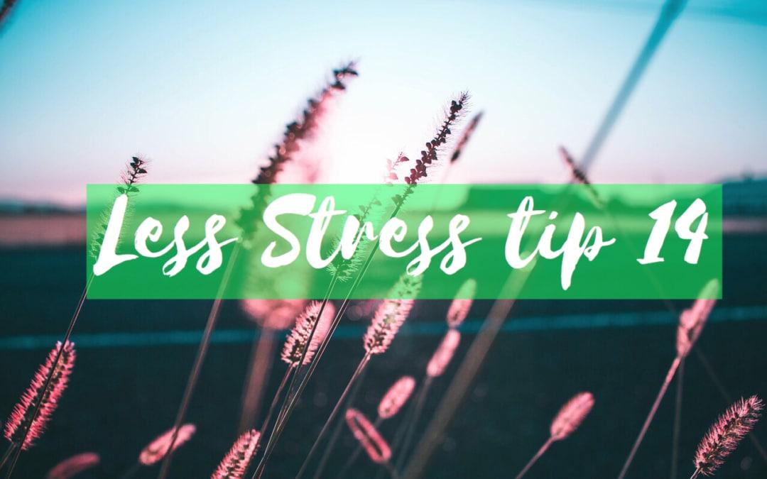 GENIET // LESS STRESS TIP 14