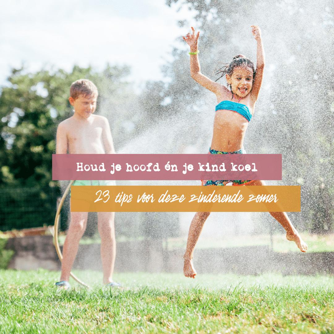 Houd je hoofd én je kind koel: 23 tips voor deze zinderende zomer