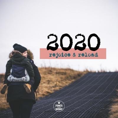 2020: Rejoice & Reload