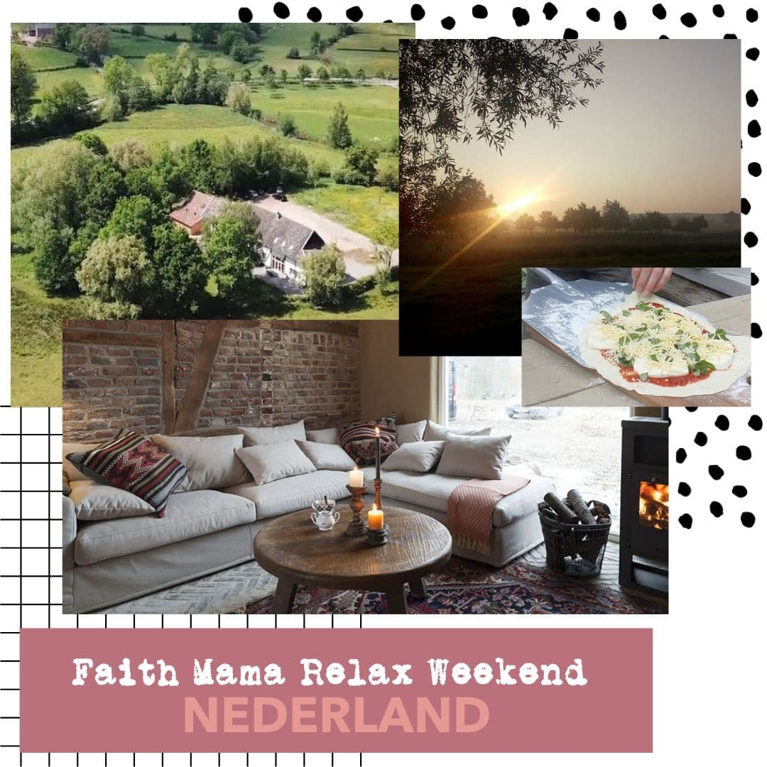 Faith Mama Relax Weekend in Nederland!