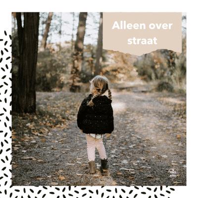 Alleen over straat