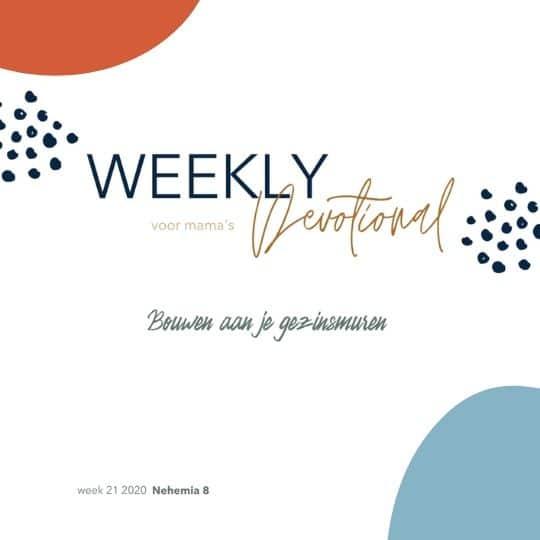 Weekly Devotional #21: Bouwen aan je gezinsmuren