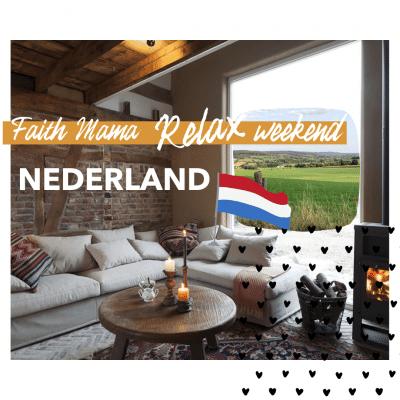 Faith Mama Relax Weekend – Nederland