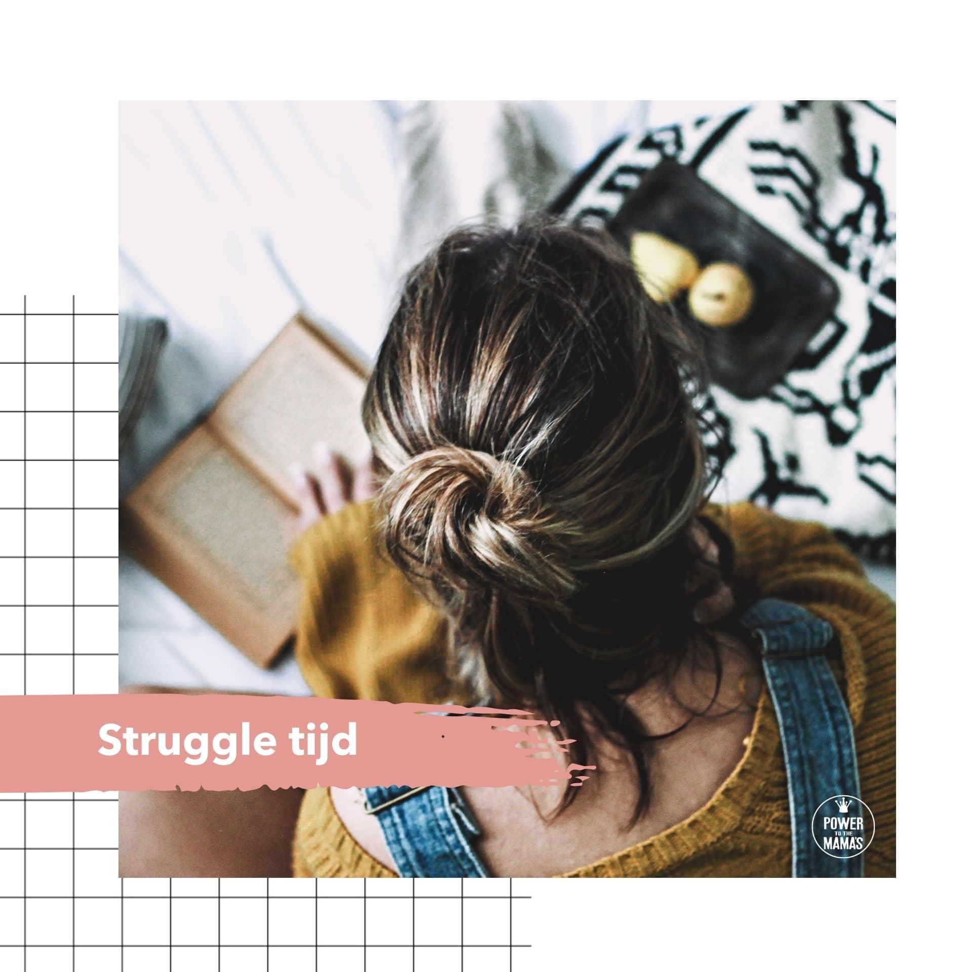 Stille tijd of struggle tijd?