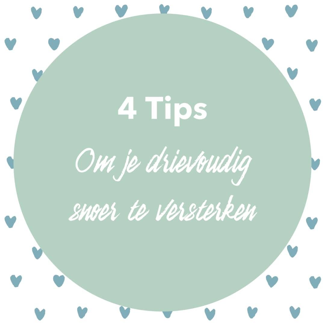 4 Tips om je drievoudig snoer