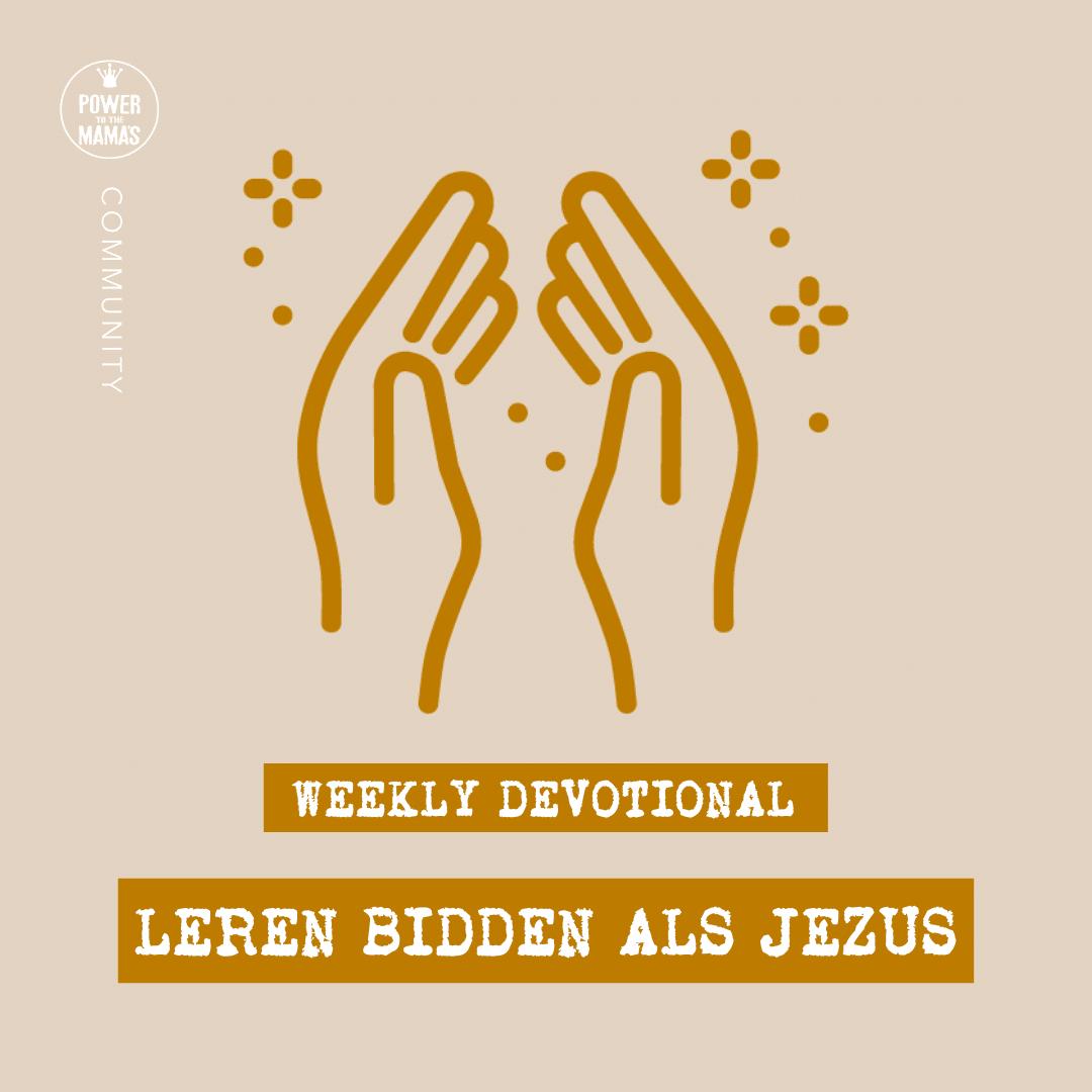 Leren bidden zoals Jezus